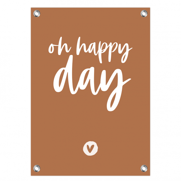 Tuinposter oh happy day roest