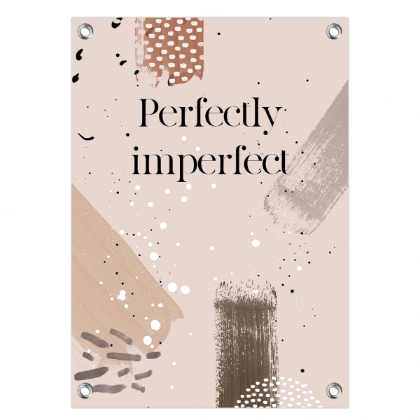 Tuinposter Perfectly imperfect - brushes